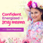 confident, energized and sexy mama show