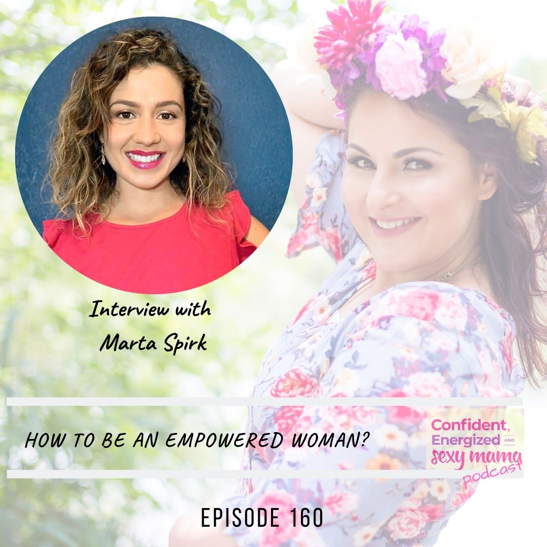 how to be an empowered woman interview with marta spirk
